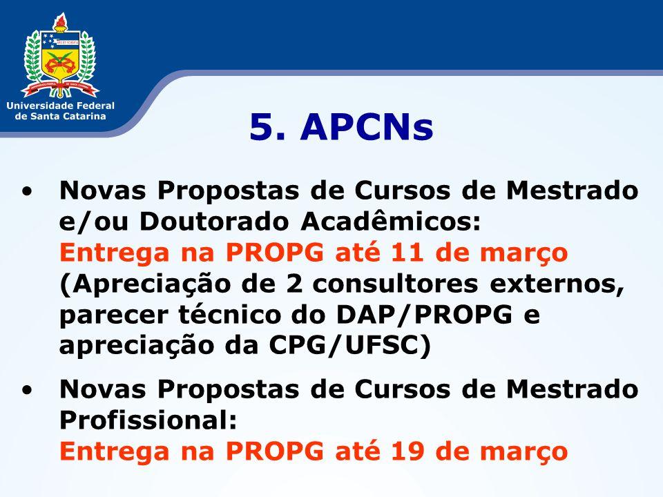 5. APCNs Novas Propostas de Cursos de Mestrado e/ou Doutorado Acadêmicos: Entrega na PROPG até 11 de março.
