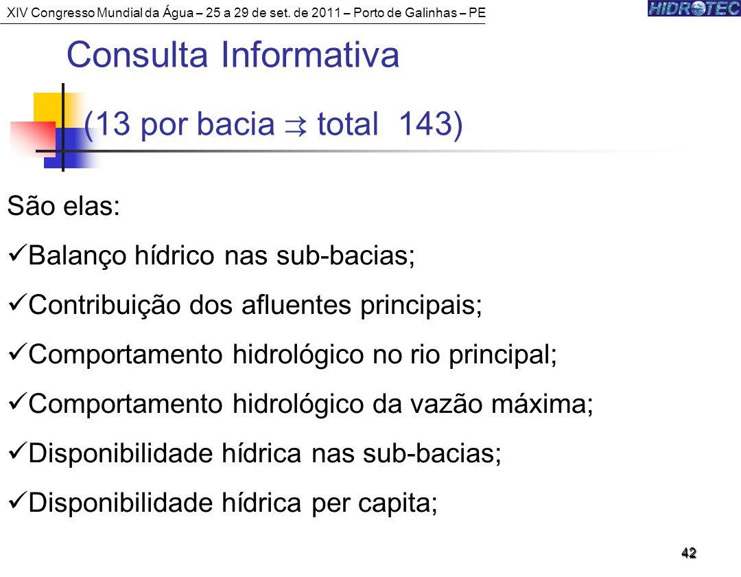 Consulta Informativa (13 por bacia ⇉ total 143) São elas: