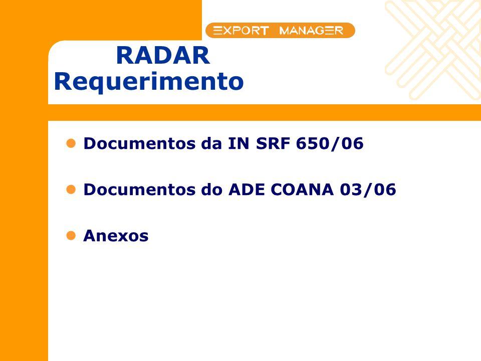 RADAR Requerimento Documentos da IN SRF 650/06