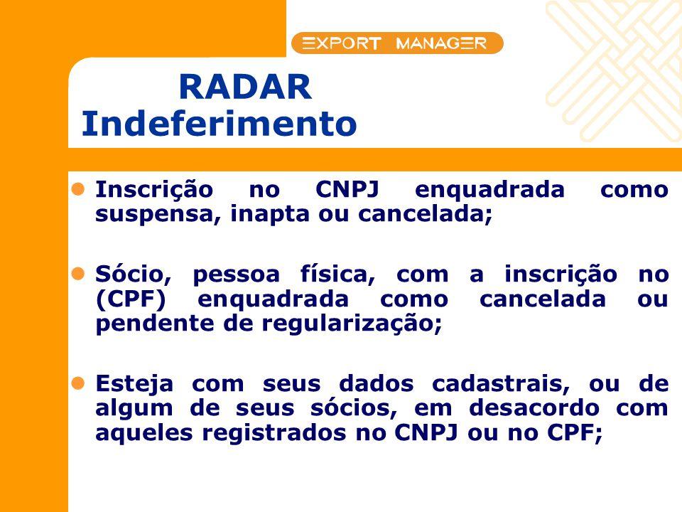 RADAR Indeferimento Inscrição no CNPJ enquadrada como suspensa, inapta ou cancelada;