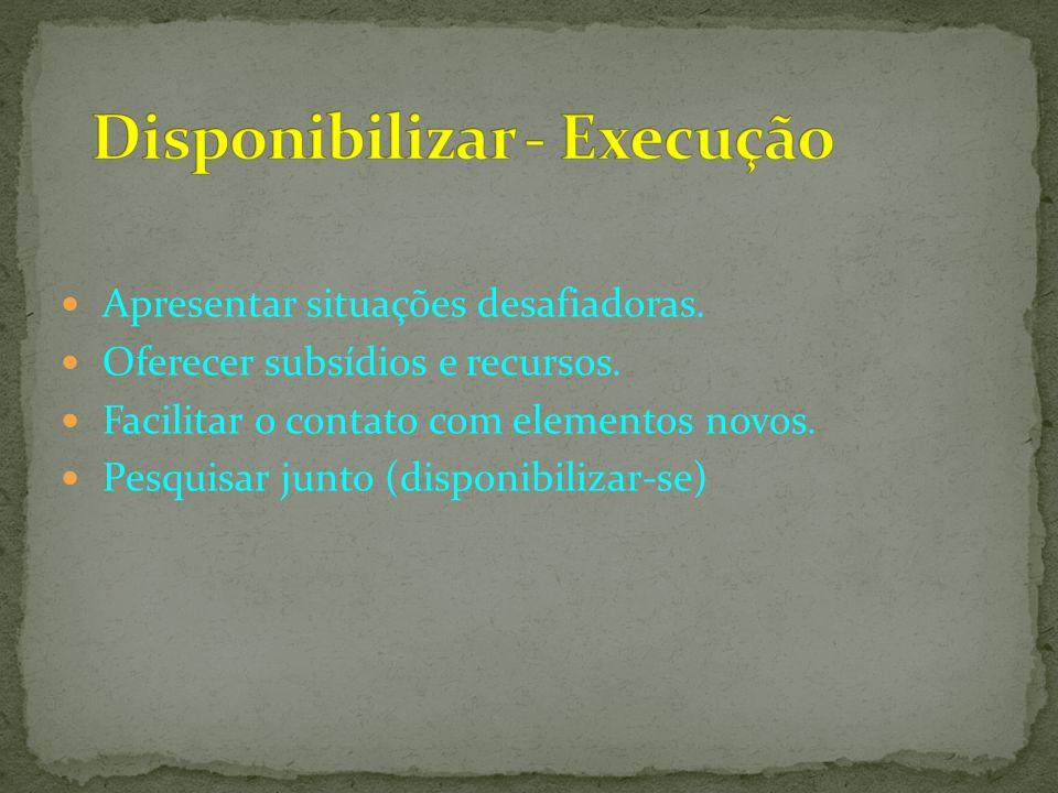 Disponibilizar - Execução