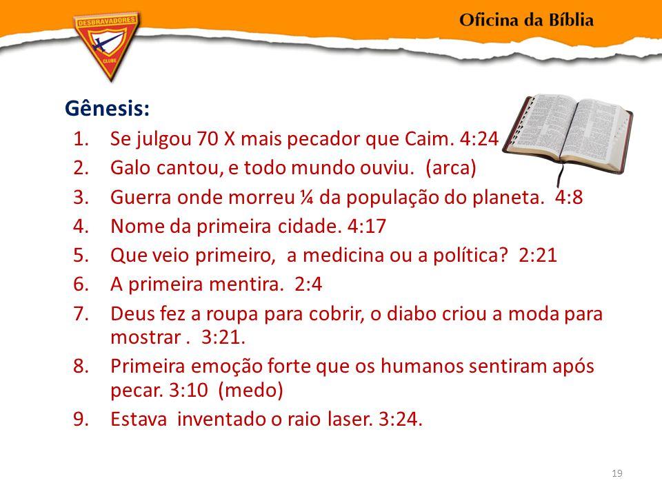 Gênesis: Se julgou 70 X mais pecador que Caim. 4:24