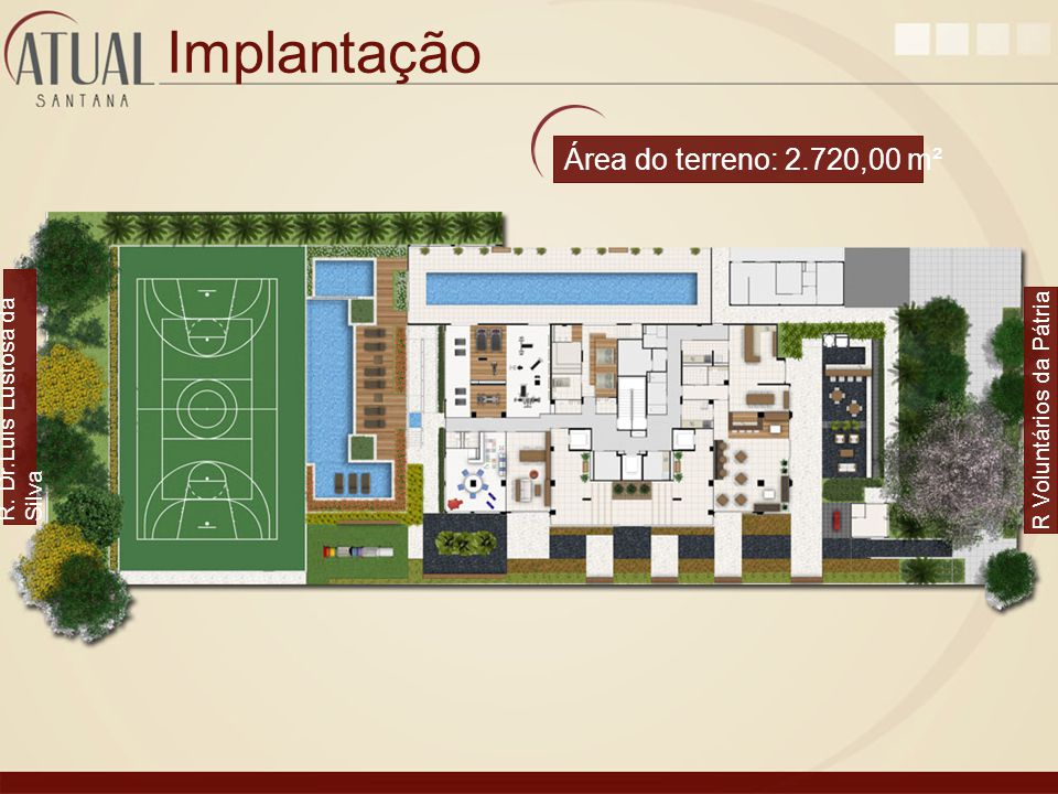 Implantação Área do terreno: 2.720,00 m² R. Dr.Luis Lustosa da Silva