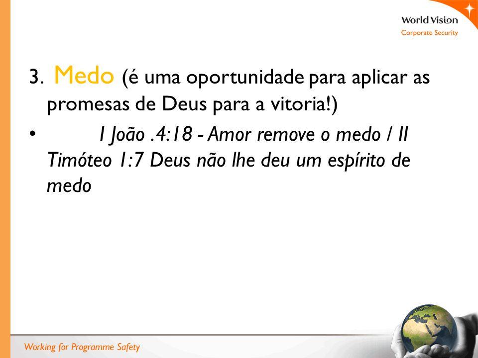 3. Medo (é uma oportunidade para aplicar as promesas de Deus para a vitoria!)