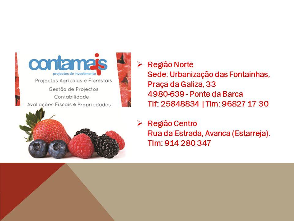 Região Norte Sede: Urbanização das Fontainhas, Praça da Galiza, 33 4980-639 - Ponte da Barca Tlf: 25848834 |Tlm: 96827 17 30
