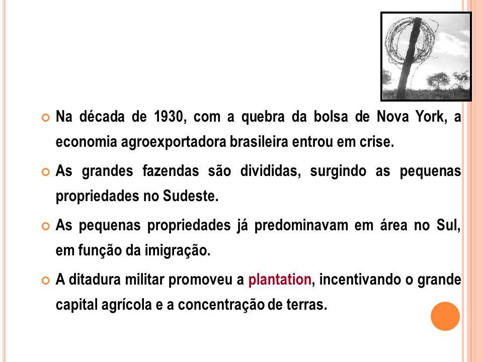 Na década de 1930, com a quebra da bolsa de Nova York, a economia agroexportadora brasileira entrou em crise.