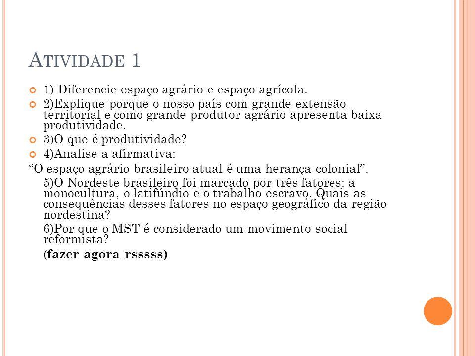 Atividade 1 1) Diferencie espaço agrário e espaço agrícola.