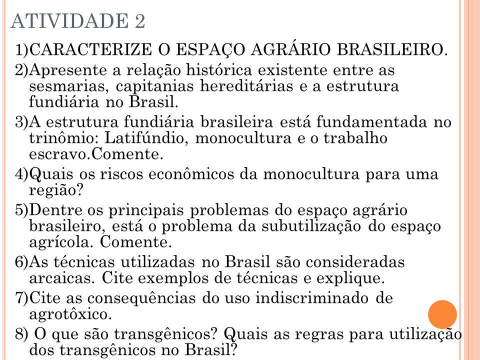ATIVIDADE 2 1)CARACTERIZE O ESPAÇO AGRÁRIO BRASILEIRO.