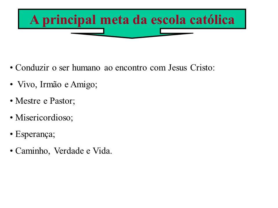 A principal meta da escola católica