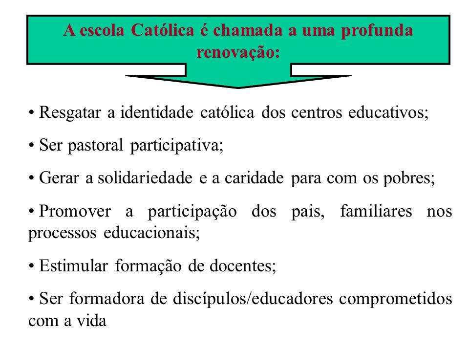 A escola Católica é chamada a uma profunda renovação: