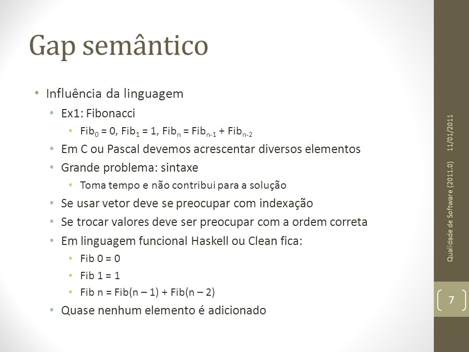 Gap semântico Influência da linguagem Ex1: Fibonacci