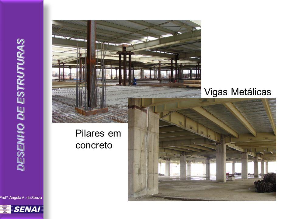 DESENHO DE ESTRUTURAS Vigas Metálicas Pilares em concreto