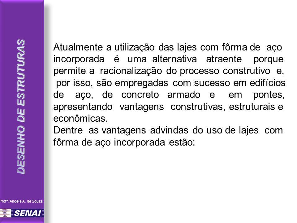 permite a racionalização do processo construtivo e,