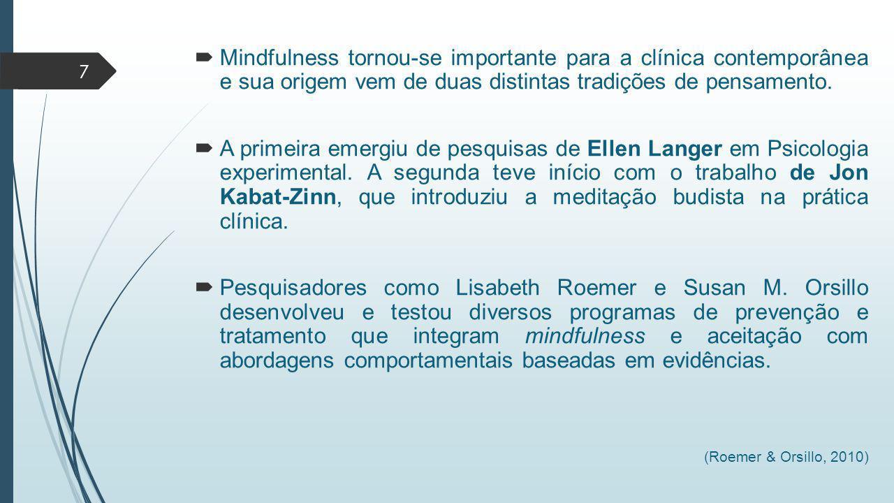 Mindfulness tornou-se importante para a clínica contemporânea e sua origem vem de duas distintas tradições de pensamento.