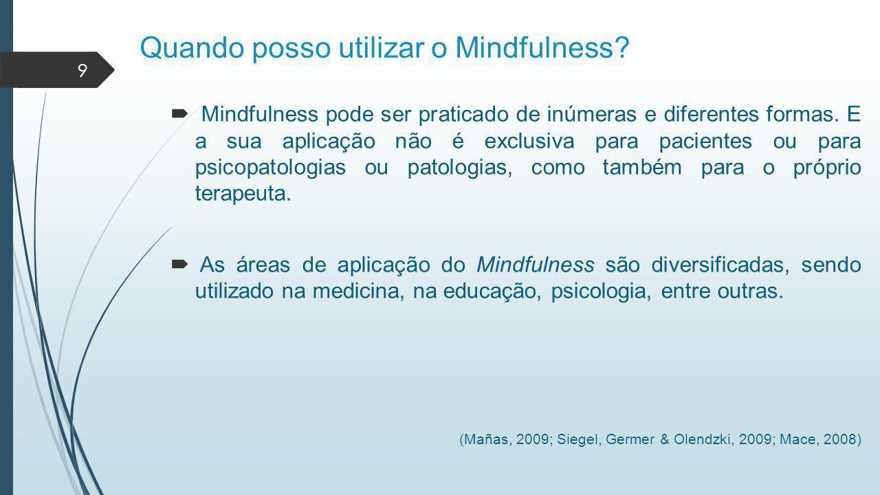 Quando posso utilizar o Mindfulness