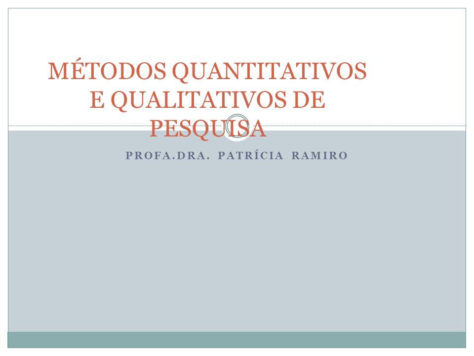 MÉTODOS QUANTITATIVOS E QUALITATIVOS DE PESQUISA