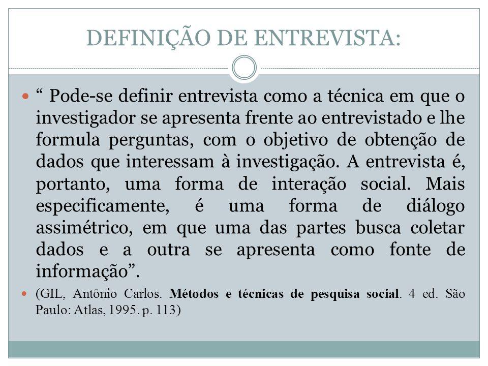 DEFINIÇÃO DE ENTREVISTA: