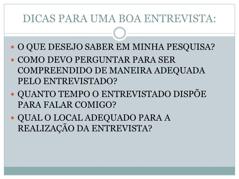 DICAS PARA UMA BOA ENTREVISTA: