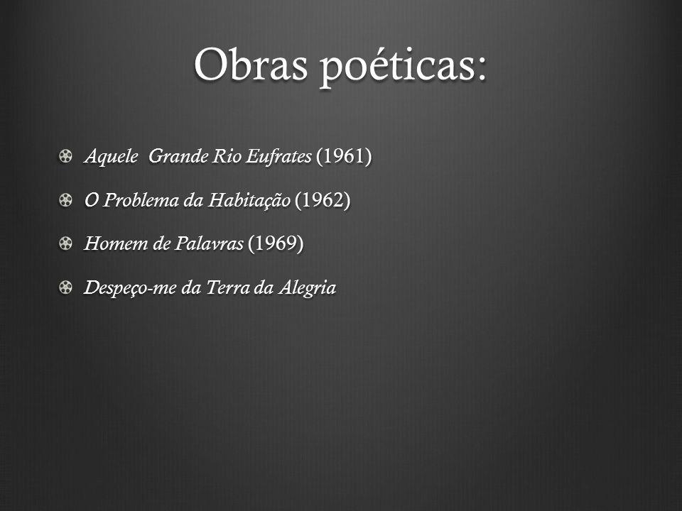 Obras poéticas: Aquele Grande Rio Eufrates (1961)