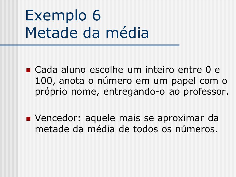 Exemplo 6 Metade da média