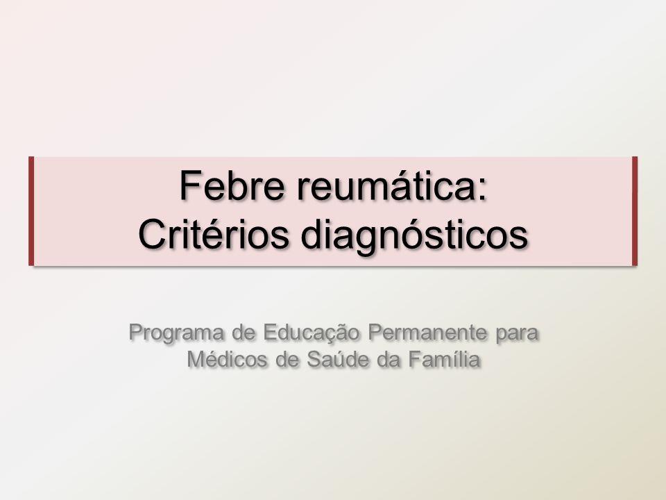 Febre reumática: Critérios diagnósticos
