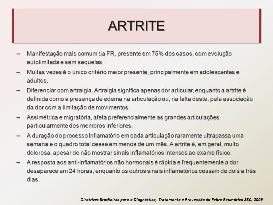 ARTRITE Manifestação mais comum da FR, presente em 75% dos casos, com evolução autolimitada e sem sequelas.