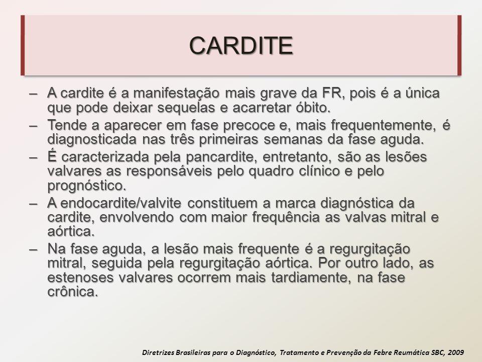 CARDITE A cardite é a manifestação mais grave da FR, pois é a única que pode deixar sequelas e acarretar óbito.