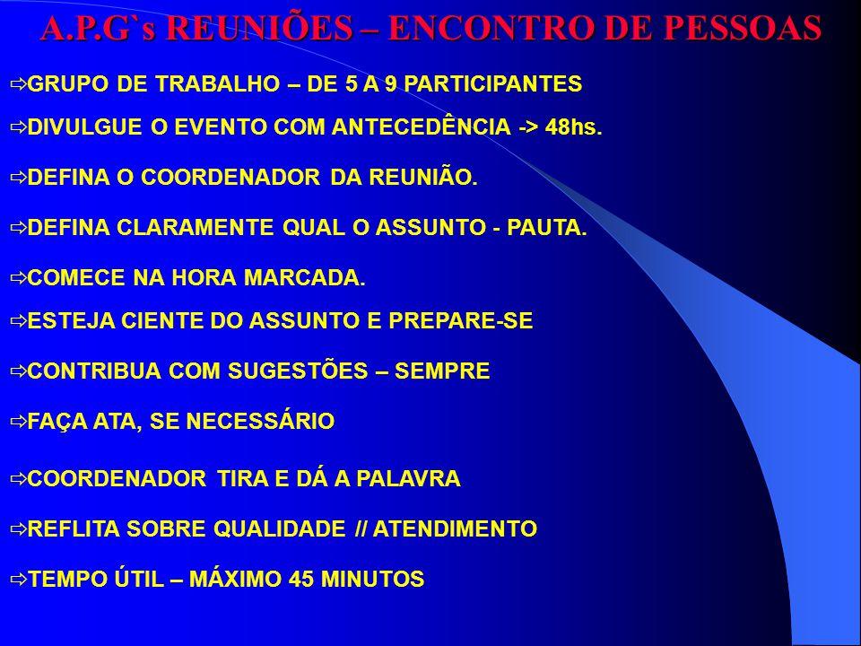 A.P.G`s REUNIÕES – ENCONTRO DE PESSOAS