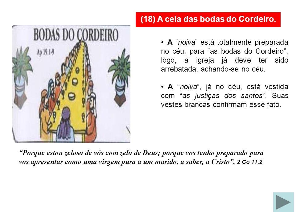 (18) A ceia das bodas do Cordeiro.