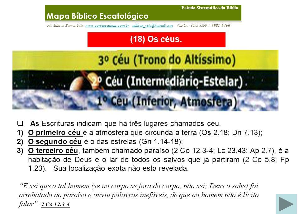 (18) Os céus. Mapa Bíblico Escatológico