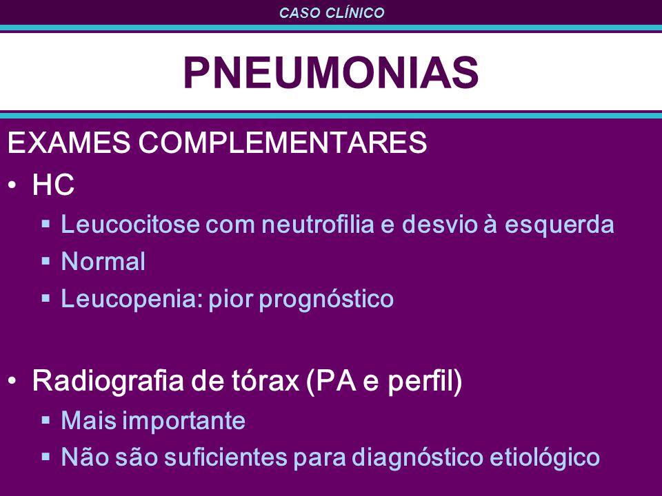 PNEUMONIAS EXAMES COMPLEMENTARES HC Radiografia de tórax (PA e perfil)
