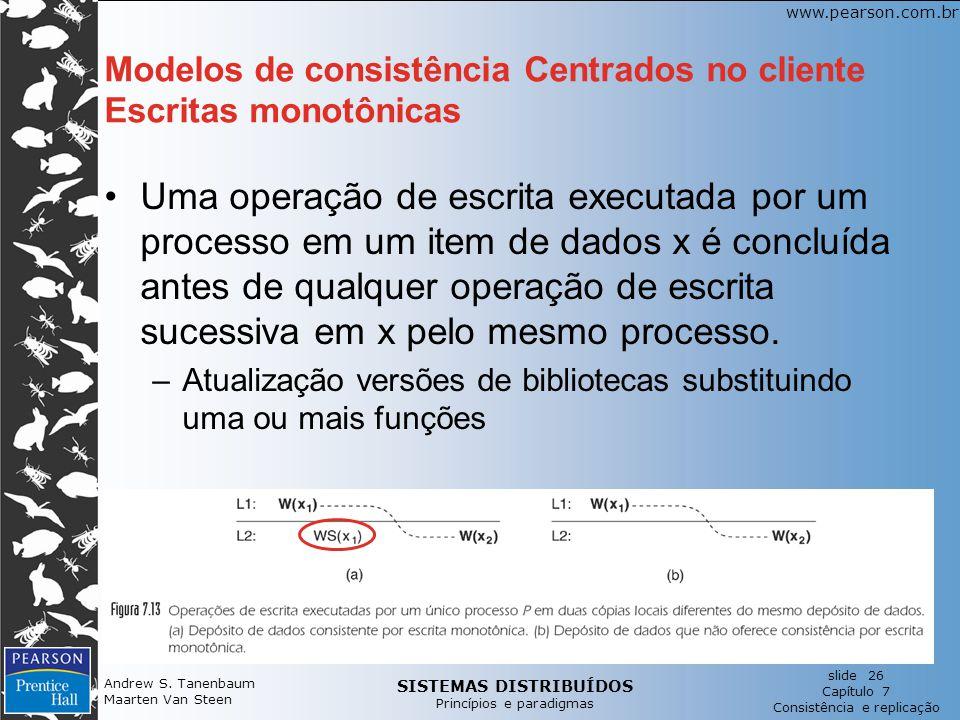 Modelos de consistência Centrados no cliente Escritas monotônicas