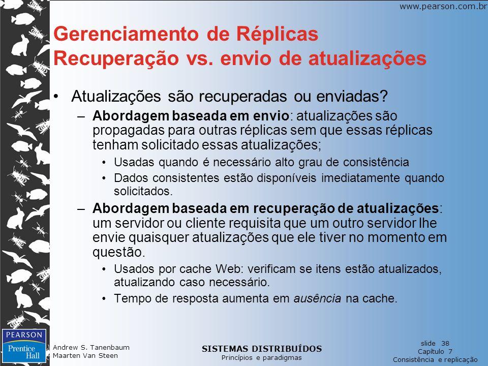 Gerenciamento de Réplicas Recuperação vs. envio de atualizações