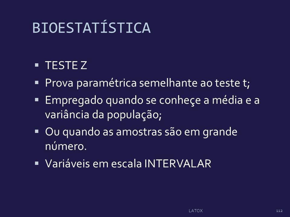 BIOESTATÍSTICA TESTE Z Prova paramétrica semelhante ao teste t;