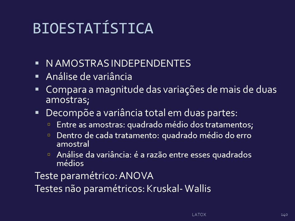 BIOESTATÍSTICA N AMOSTRAS INDEPENDENTES Análise de variância
