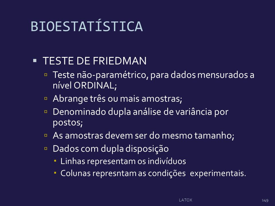 BIOESTATÍSTICA TESTE DE FRIEDMAN