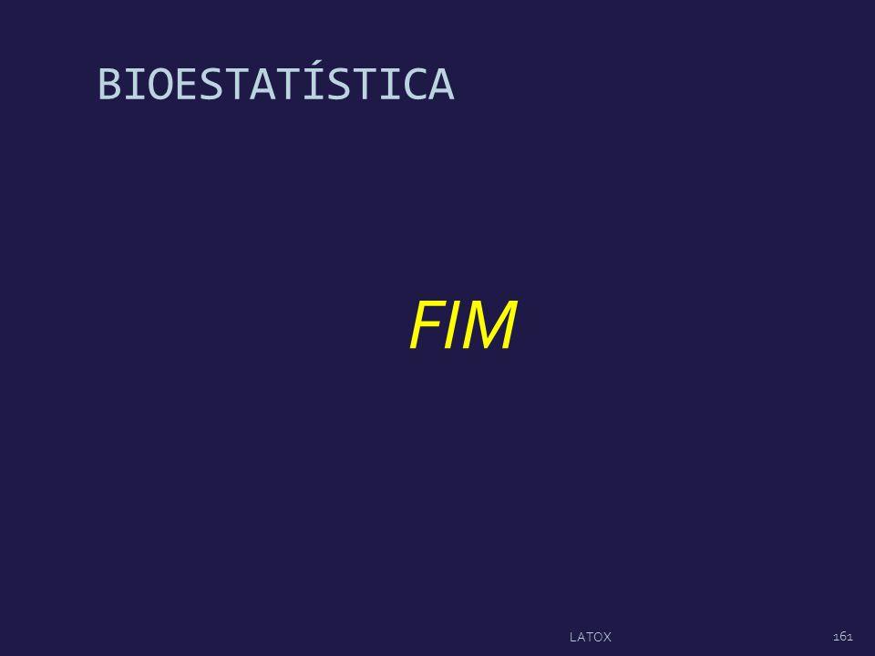 BIOESTATÍSTICA FIM LATOX