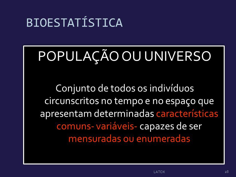 POPULAÇÃO OU UNIVERSO BIOESTATÍSTICA