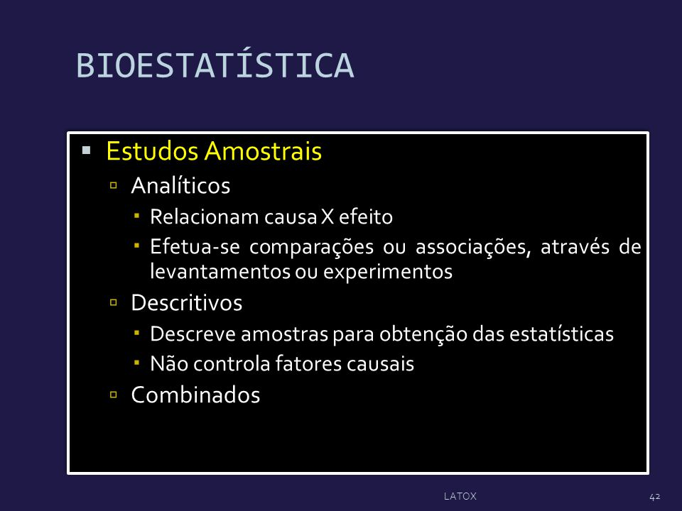 BIOESTATÍSTICA Estudos Amostrais Analíticos Descritivos Combinados
