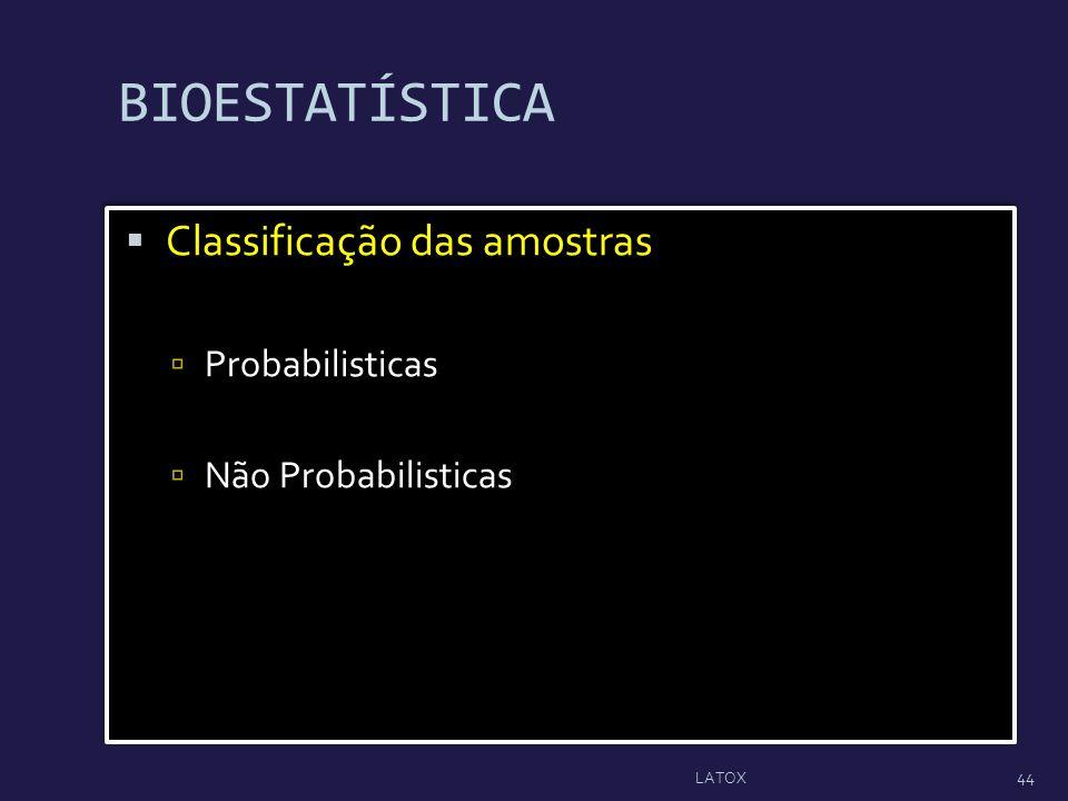 BIOESTATÍSTICA Classificação das amostras Probabilisticas