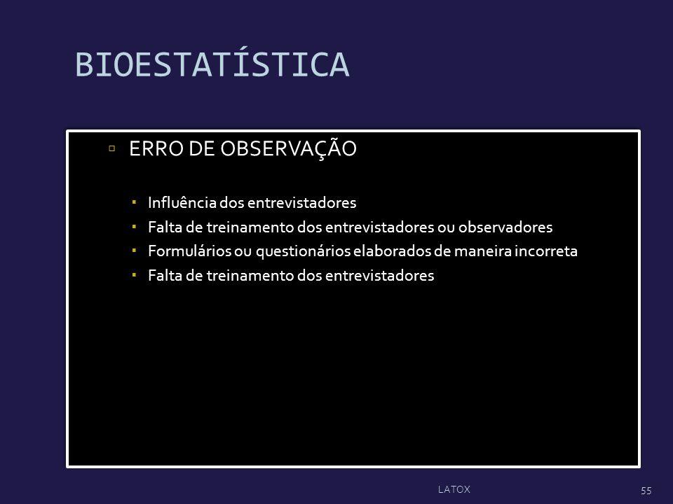 BIOESTATÍSTICA ERRO DE OBSERVAÇÃO Influência dos entrevistadores