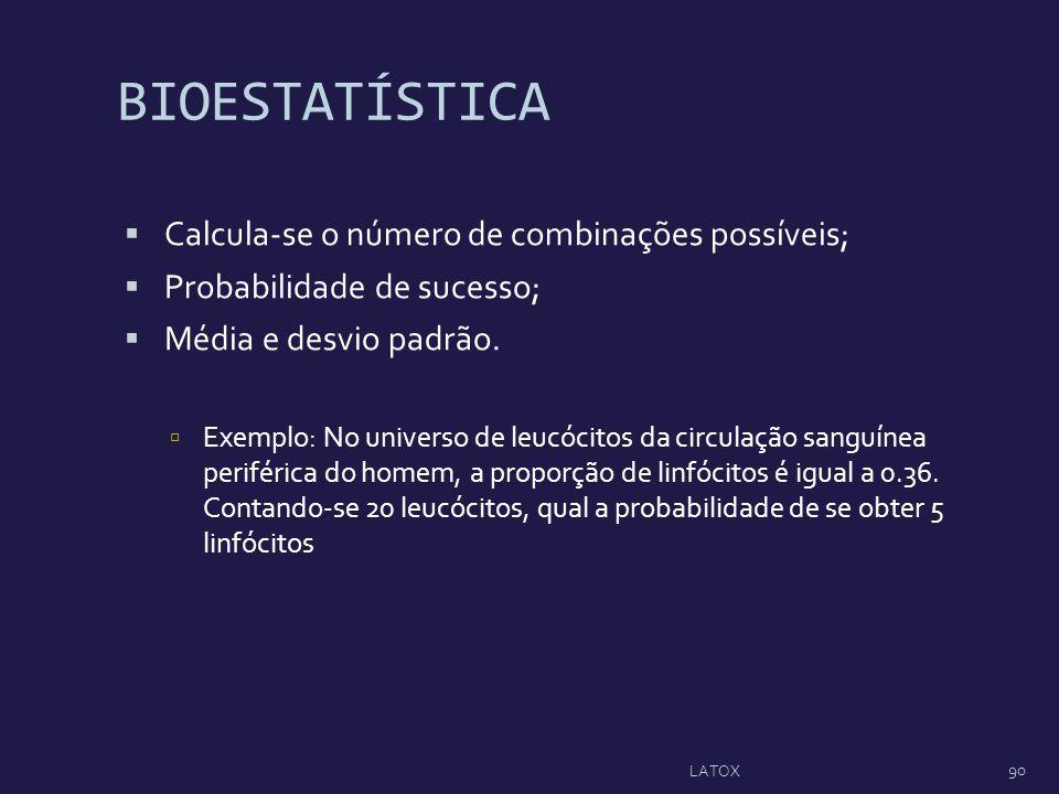 BIOESTATÍSTICA Calcula-se o número de combinações possíveis;