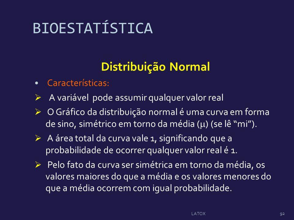 BIOESTATÍSTICA Distribuição Normal Características: