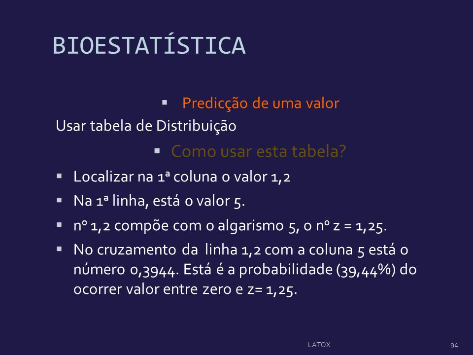BIOESTATÍSTICA Como usar esta tabela Predicção de uma valor