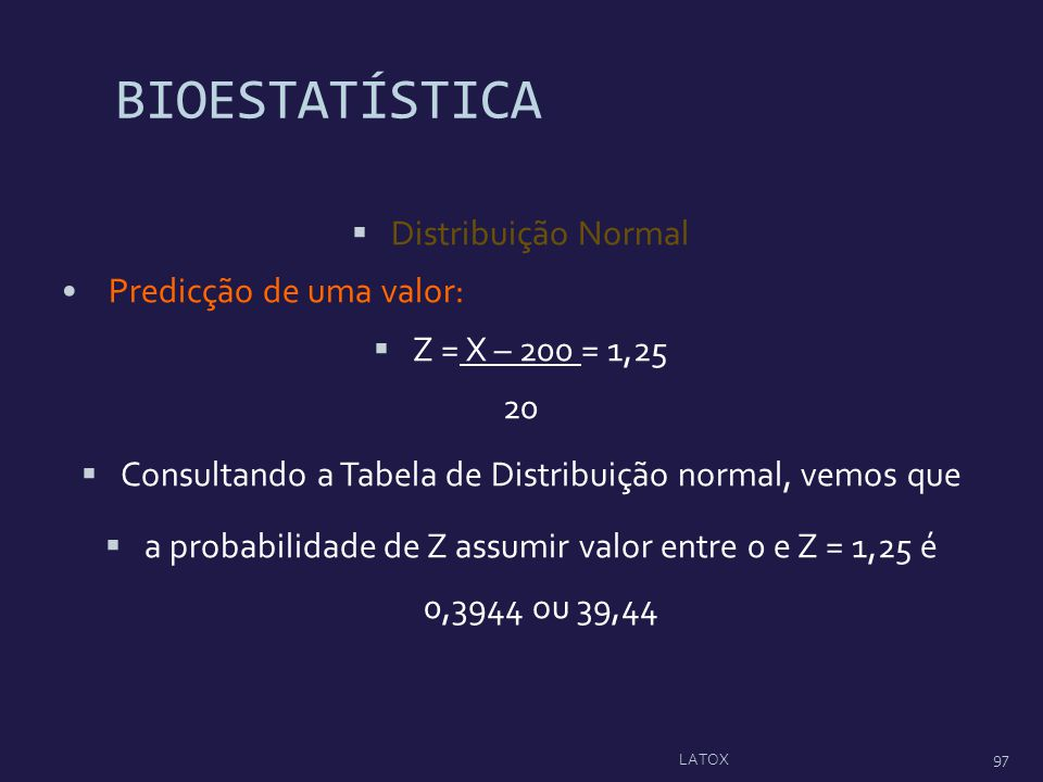 Consultando a Tabela de Distribuição normal, vemos que