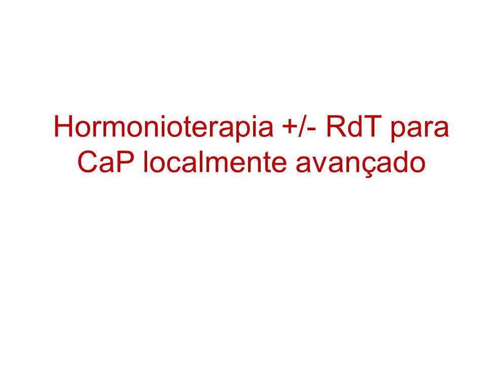 Hormonioterapia +/- RdT para CaP localmente avançado