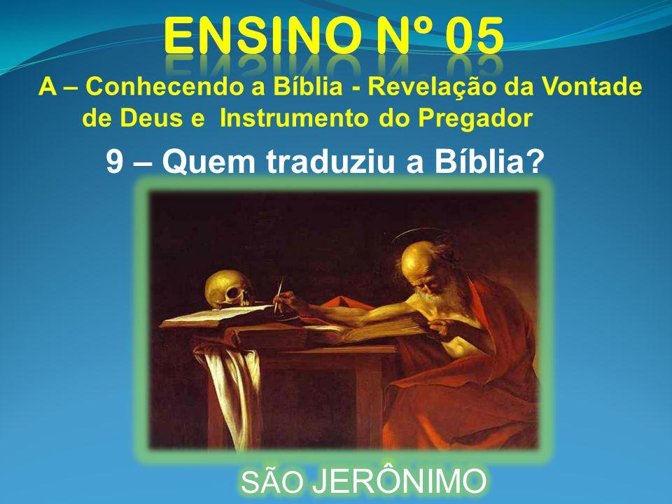 9 – Quem traduziu a Bíblia