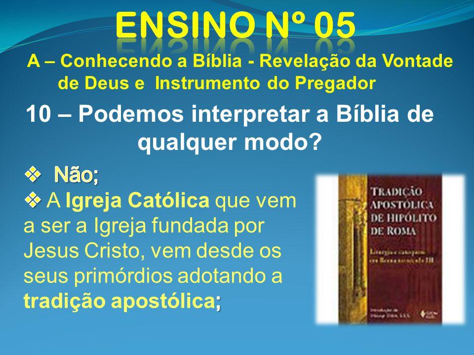 10 – Podemos interpretar a Bíblia de qualquer modo