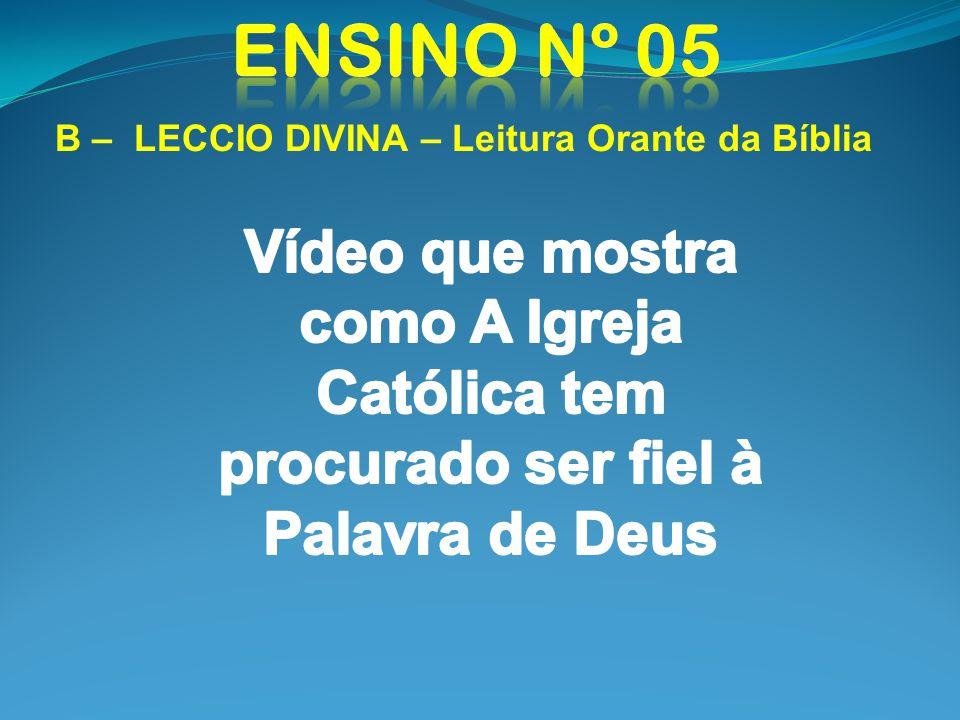 Ensino nº 05 B – LECCIO DIVINA – Leitura Orante da Bíblia.