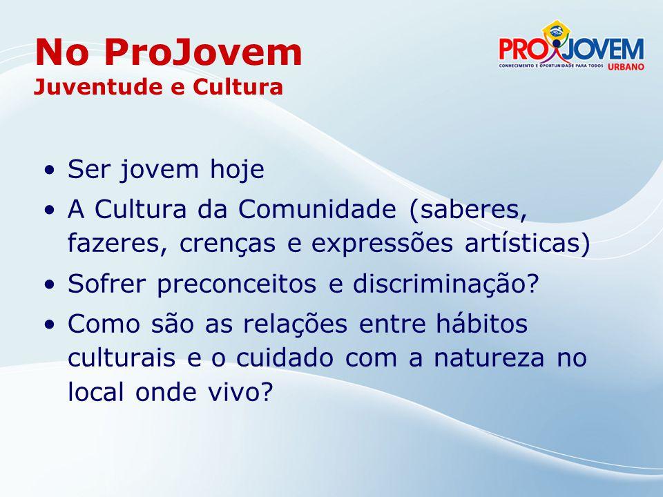 No ProJovem Juventude e Cultura